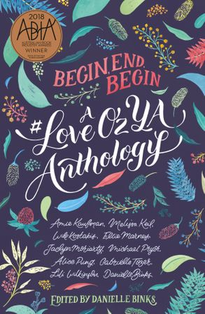 Cover image - Begin, End, Begin: A #LoveOzYA Anthology
