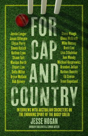 Cover image - For Cap and Country: Interviews with Australian cricketers on the enduring spirit of the baggy green