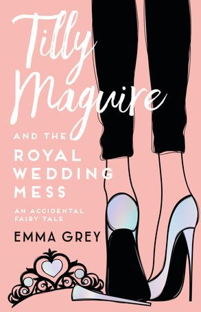 Cover image - Tilly Maguire and the Royal Wedding Mess