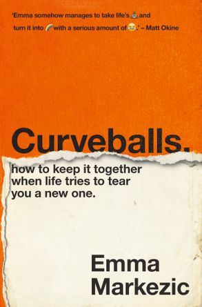 Cover image - Curveballs: How to Keep It Together when Life Tries to Tear You a New One