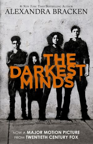 The Darkest Minds (The Darkest Minds, Book 1): Movie Tie-in Edition