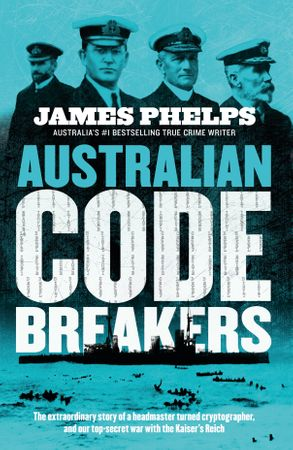 Cover image - Australian Code Breakers: Our top-secret war with the Kaiser's Reich