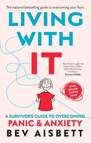 Cover image - Living With It: A Survivor's Guide to Overcoming Panic and Anxiety