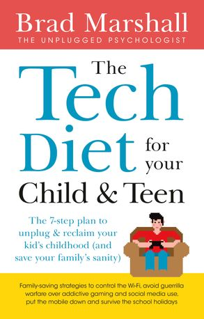Cover image - The Tech Diet for your Child & Teen: The 7-Step Plan to Unplug & ReclaimYour Kid's Childhood (And Your Family's Sanity)
