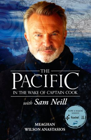 Cover image - The Pacific: In the Wake of Captain Cook, with Sam Neill