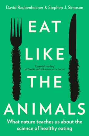 Cover image - Eat Like the Animals: What Nature Teaches Us about the Science of Healthy Eating
