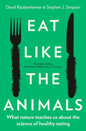 eat-like-the-animals-what-nature-teaches-us-about-the-science-of-healthy-eating