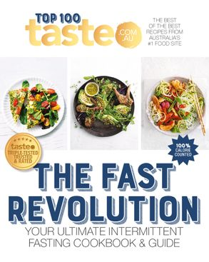 Cover image - Taste Top 100 THE FAST REVOLUTION: Your ultimate intermittent fasting cookbook