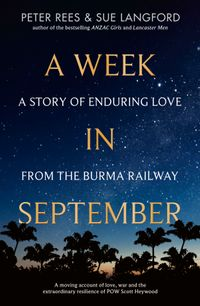 a-week-in-september-a-story-of-enduring-love-from-the-burma-railroad