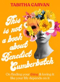 this-is-not-a-book-about-benedict-cumberbatch