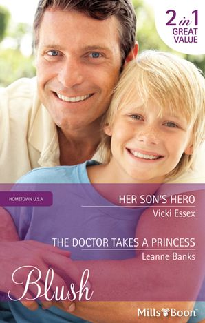 Her Son's Hero/The Doctor Takes A Princess