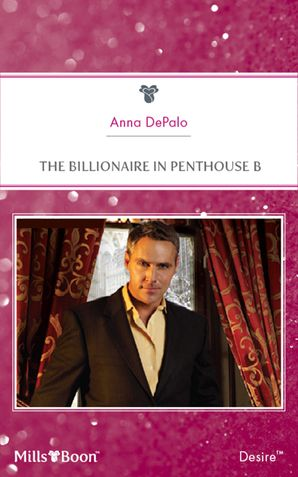 The Billionaire In Penthouse B