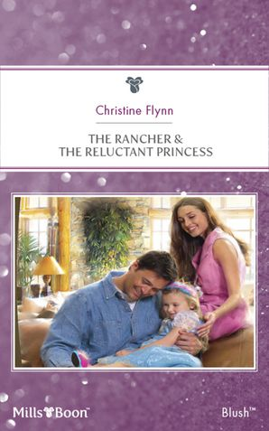 The Rancher & The Reluctant Princess