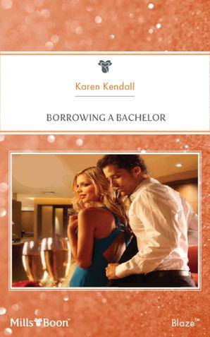 Borrowing A Bachelor