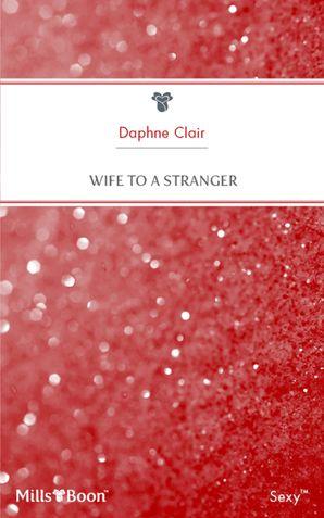 Wife To A Stranger