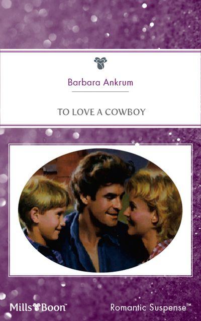 To Love A Cowboy
