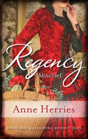 Regency Mischief/Secret Heiress/Bartered Bride