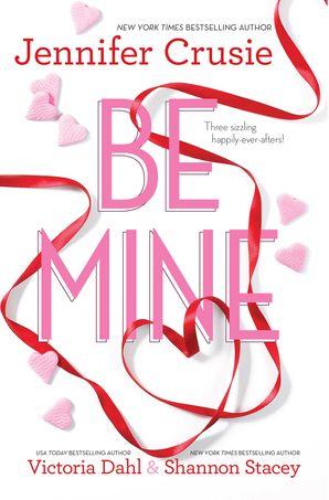 Be Mine - 3 Book Box Set