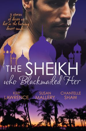 The Sheikh Who Blackmailed Her - 3 Book Box Set