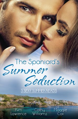 The Spaniard's Summer Seduction - 3 Book Box Set
