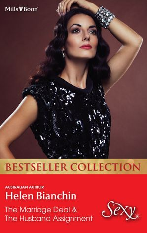 Helen Bianchin Bestseller Collection 201301/The Marriage Deal/The Husband Assignment