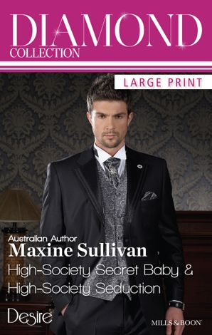 Maxine Sullivan Diamond Collection 201303/High-Society Secret Baby/High-Society Seduction