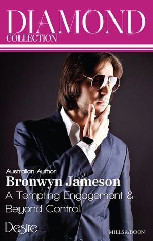 Bronwyn Jameson Diamond Collection 201305/A Tempting Engagement/Beyond Control