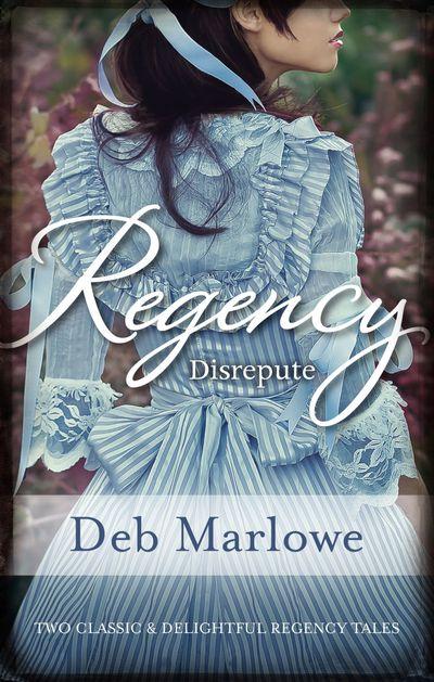 Regency Disrepute/Tall, Dark And Disreputable/Her Cinderella Seas