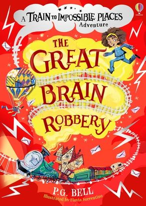 Cover image - The Train To Impossible Places: The Great Brain Robbery