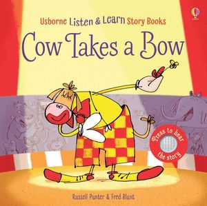 Listen & Learn Phonics: Cow Takes a Bow