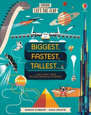 Cover image - Lift-the-Flap Biggest, Fastest, Tallest...
