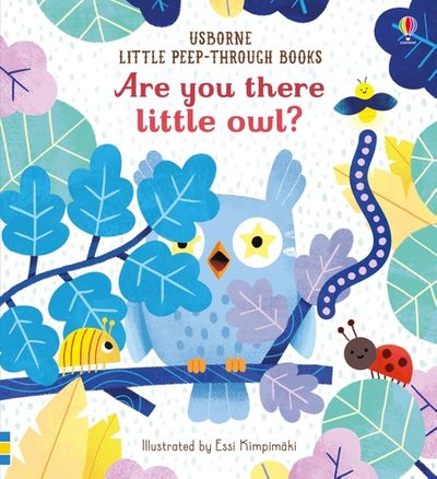 Little Peep-Through: Are You there Little Owl?