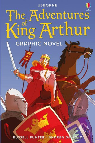 Usborne Graphic: Adventures of King Arthur