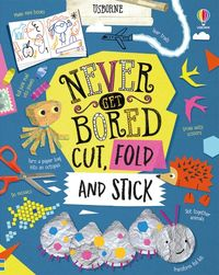 never-get-bored-cut-fold-and-stick