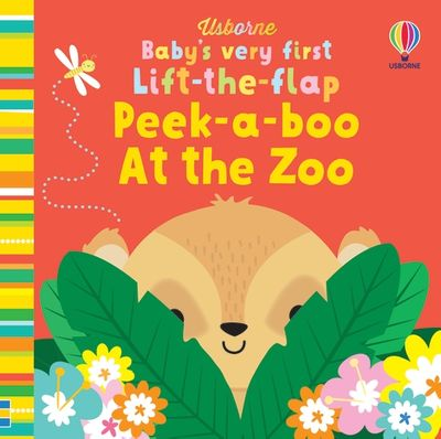 Baby's Very First Lift-the-Flap Peek-a-Boo At the Zoo