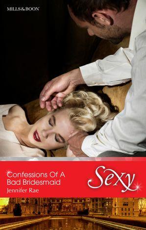 Confessions Of A Bad Bridesmaid