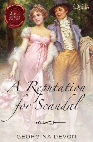 Quills - A Reputation For Scandal/The Rake/The Rebel