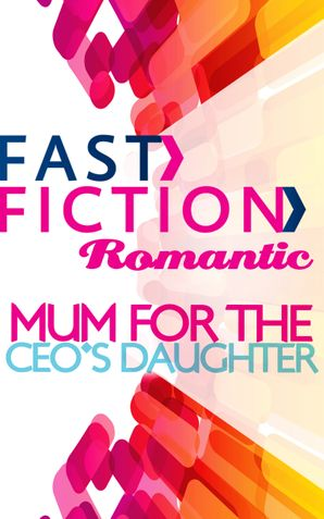 Mum For The Ceo's Daughter