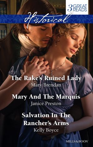 The Rake's Ruined Lady/Mary And The Marquis/Salvation In The Rancher's Arms