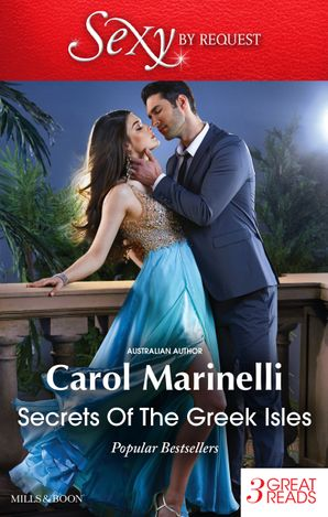 Secrets Of The Greek Isles/A Shameful Consequence/An Indecent Proposition/Blackmailed Into The Greek Tycoon's Bed