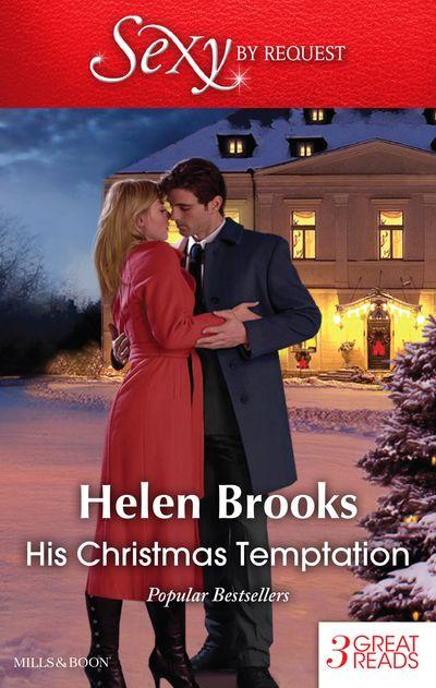 His Christmas Temptation/Mistletoe Mistress/Christmas At His Command/Just One Last Night