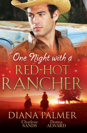 One Night With A Red-Hot Rancher - 3 Book Box Set