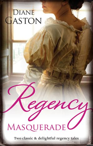 Regency Masquerade/A Reputation For Notoriety/A Marriage Of No