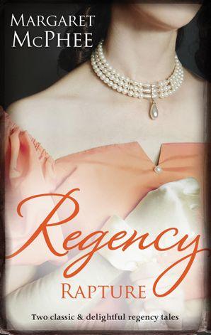 Regency Rapture/Mistress To The Marquis/Mistaken Mistress