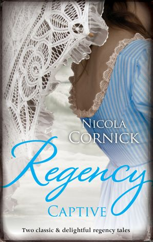 Regency Captive/Lord Of Scandal/Lord Greville's Captive