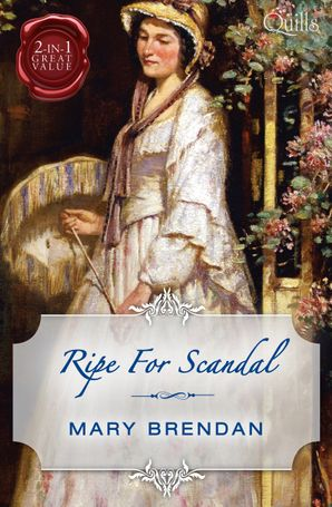 Ripe For Scandal/Chivalrous Rake, Scandalous Lady/Dangerous Lord, Seductive Miss