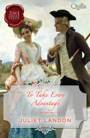 To Take Every Advantage/Marrying The Mistress/A Scandalous Mist
