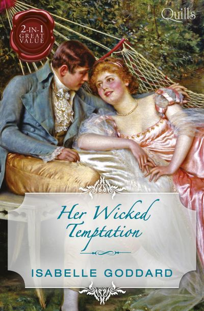 Quills - Her Wicked Temptation/Society's Most Scandalous Rake/Unmasking Miss Lacey