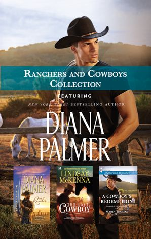 Ranchers and Cowboys Collection/The Rancher/The Last Cowboy/A Cowboy's Redemption