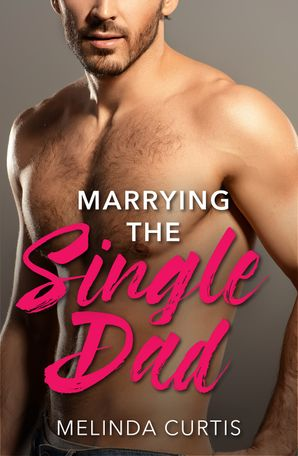 Marrying The Single Dad